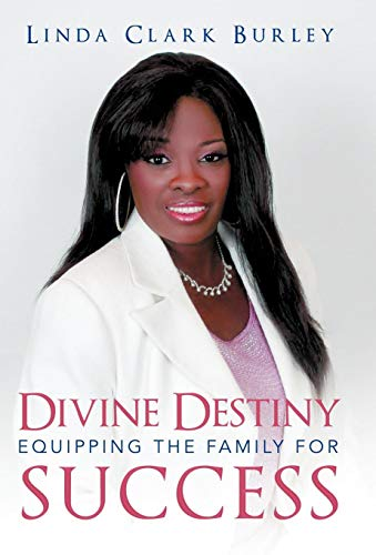9781449773373: Divine Destiny Equipping the Family for Success