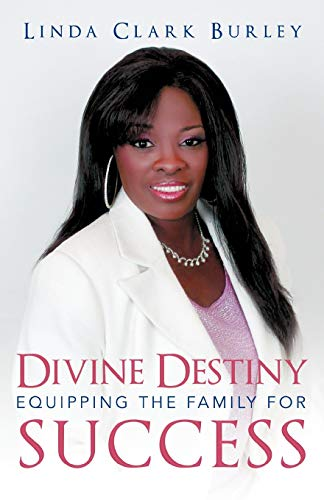 9781449773380: Divine Destiny Equipping the Family for Success