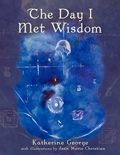 The Day I Met Wisdom: Katherine George