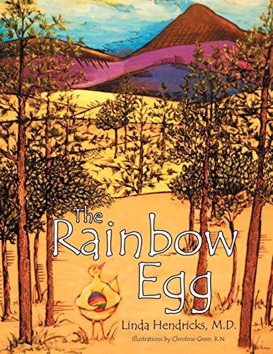 The Rainbow Egg: M. D. Linda K. Hendricks