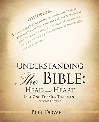 9781449775797: Understanding the Bible: Head and Heart: Part One: The Old Testament
