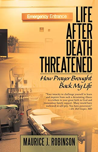 9781449776060: Life After Death Threatened: How Prayer brought Back my Life
