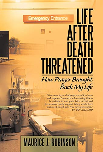 9781449776084: Life After Death Threatened: How Prayer Brought Back My Life