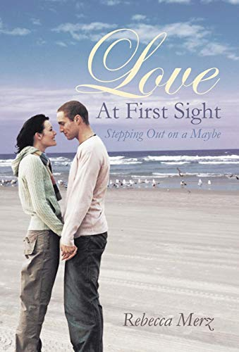 9781449776435: Love at First Sight: Stepping Out on a Maybe