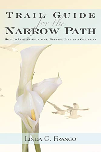 Trail Guide for the Narrow Path: How: Linda C. Franco
