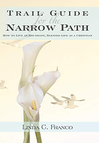 Trail Guide for the Narrow Path: How: Franco, Linda C.