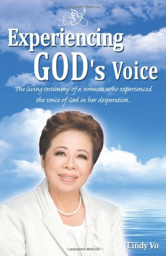 Experiencing God's Voice: The Living Testimony of: Vo, Cindy
