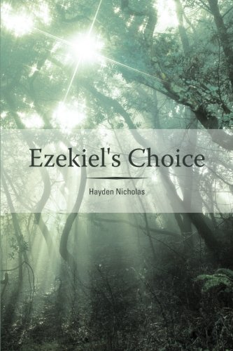 9781449777142: Ezekiel's Choice
