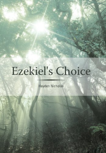 9781449777159: Ezekiel's Choice