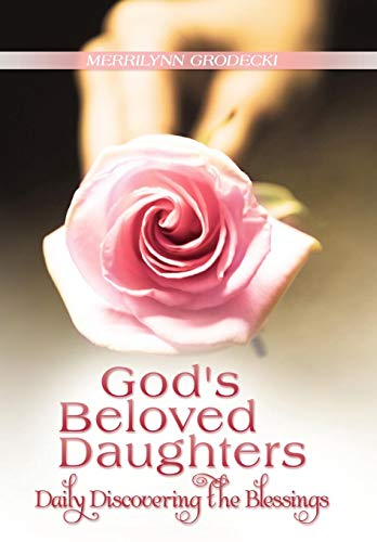 9781449777340: God's Beloved Daughters: Daily Discovering the Blessings