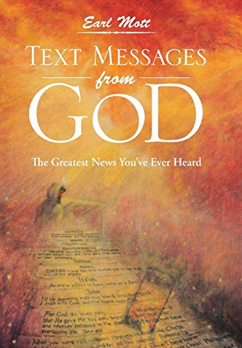 Text Messages from God: The Greatest News You've Ever Heard: Mott, Earl