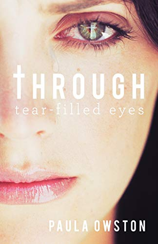 Through Tear-Filled Eyes: Paula Owston