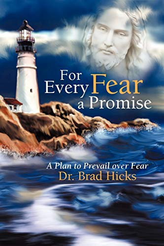 9781449777647: For Every Fear a Promise: A Plan to Prevail over Fear