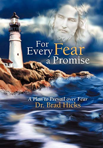 9781449777654: For Every Fear a Promise: A Plan to Prevail Over Fear