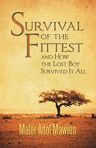 9781449778873: Survival of the Fittest and How the Lost Boy Survived It All
