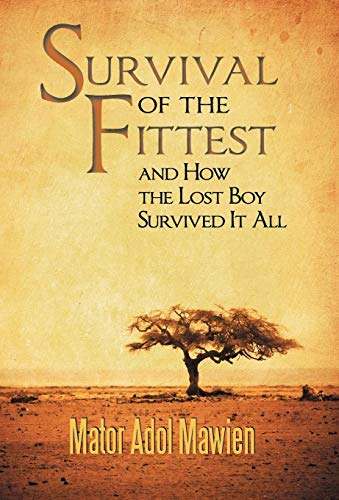 9781449778880: Survival of the Fittest and How the Lost Boy Survived It All