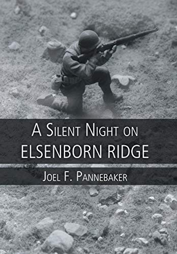 A Silent Night on Elsenborn Ridge: Joel F. Pannebaker