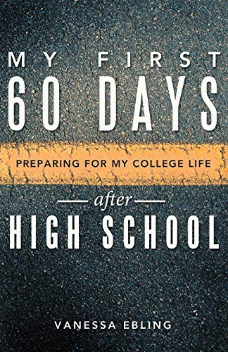 9781449781996: My First 60 Days after High School: Preparing for my College Life
