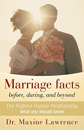 9781449782177: Marriage Facts Before, During, and Beyond: The Highest Human Relationship what you should know