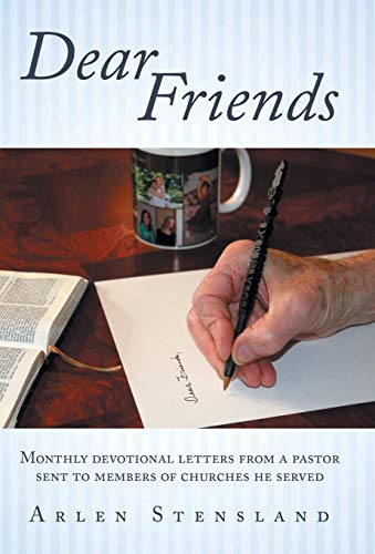 9781449784126: Dear Friends: Monthly Devotional Letters from a Pastor Sent to Members of Churches He Served