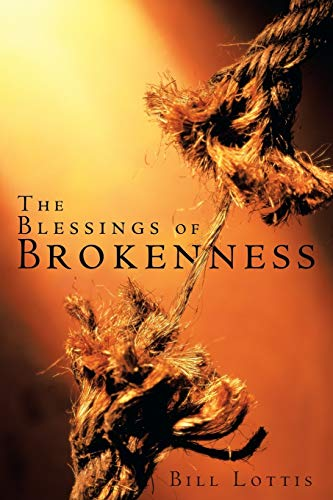 9781449784188: The Blessings of Brokenness