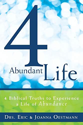 9781449784362: 4 Abundant Life: 4 Biblical Truths to Experience a Life of Abundance