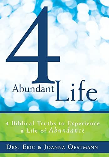9781449784379: 4 Abundant Life: 4 Biblical Truths to Experience a Life of Abundance