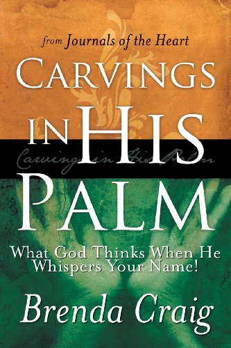 9781449784911: Carvings in His Palm: What God Thinks When He Whispers Your Name!