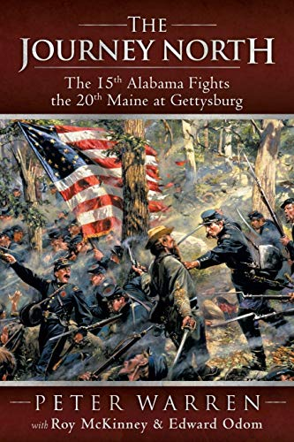 9781449785925: The Journey North: The 15th Alabama Fights the 20th Maine at Gettysburg