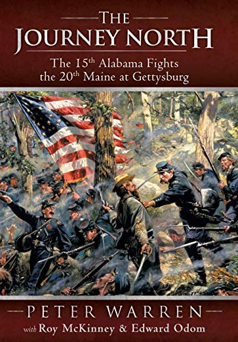 9781449785932: The Journey North: The 15th Alabama Fights the 20th Maine at Gettysburg