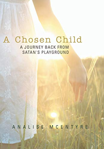 9781449786878: A Chosen Child: A Journey Back from Satan's Playground