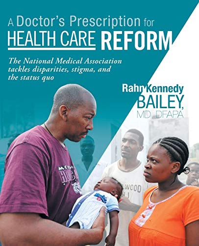 9781449787493: A Doctor's Prescription for Health Care Reform: The National Medical Association Tackles Disparities, Stigma, and the Status Quo