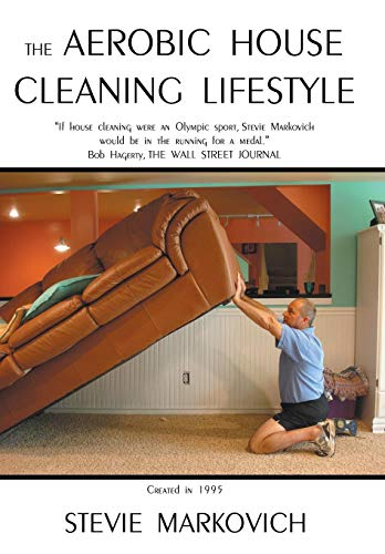 9781449787547: The Aerobic House Cleaning Lifestyle