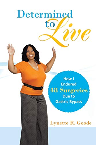 9781449787875: Determined to Live: How I Endured 48 Surgeries Due to Gastric Bypass
