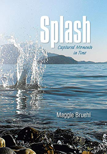 Splash: Captured Moments in Time: Maggie Bruehl