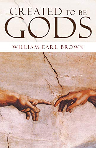 Created to Be Gods: William Earl Brown