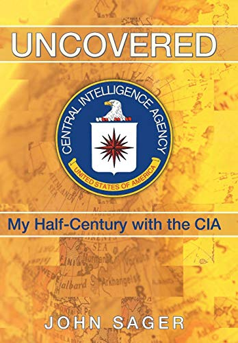 9781449789718: Uncovered: My Half-Century with the CIA