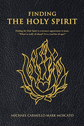 Finding The Holy Spirit: Moscato, Michael Carmello Mark
