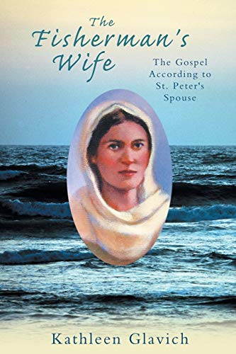 The Fisherman's Wife: The Gospel According to: Glavich, Kathleen