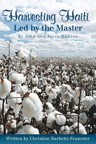 Harvesting Haiti Led by the Master: Hanson, John