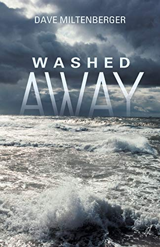 Washed Away: Miltenberger, Dave
