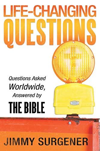 Life-Changing Questions: Questions Asked Worldwide, Answered by: Jimmy Surgener