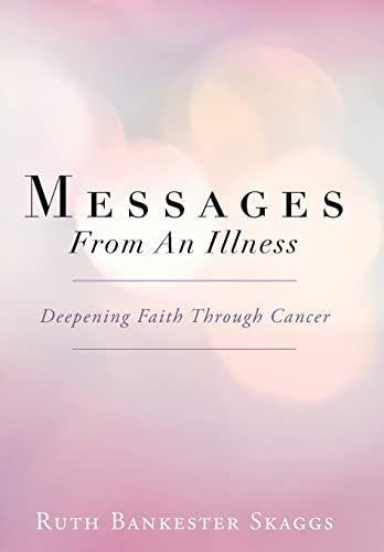 9781449791674: Messages from an Illness: Deepening Faith Through Cancer