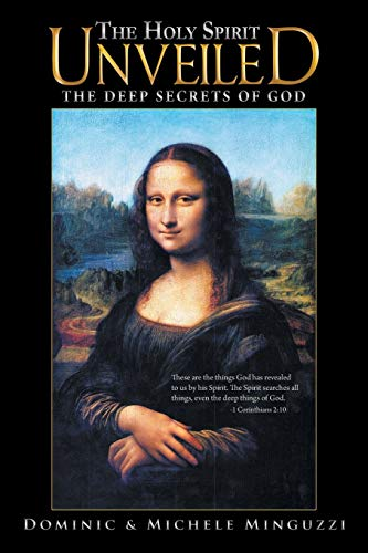 9781449792992: The Holy Spirit Unveiled: The Deep Secrets of God