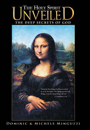 9781449793012: The Holy Spirit Unveiled: The Deep Secrets of God