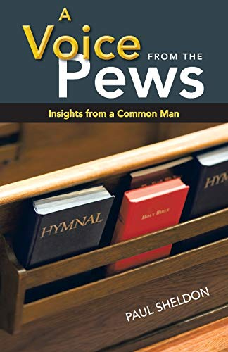 9781449793227: A Voice from the Pews: Insights from a Common Man