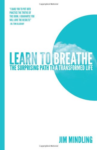 9781449793531: Learn to Breathe: The Surprising Path to a Transformed Life