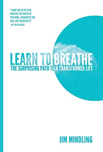 9781449793548: Learn to Breathe: The Surprising Path to a Transformed Life