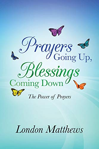 9781449794101: Prayers Going Up, Blessings Coming Down: The Power of Prayers