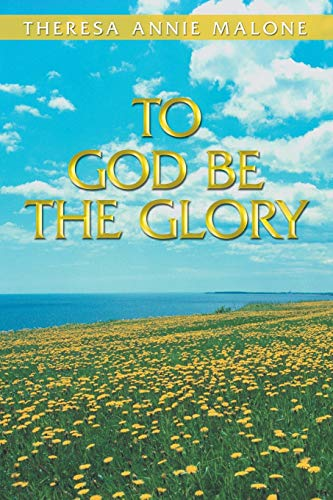 9781449794286: To God Be the Glory